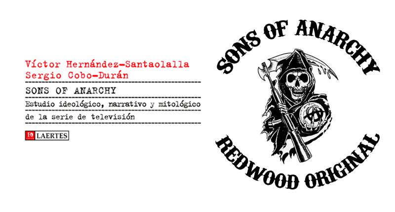Sons of Anarchy: Estudio ideológico, narrativo y mitológico
