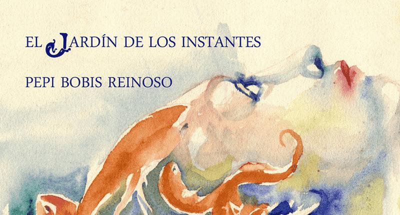 Pepi Bobis Reinoso presenta mañana su poemario El jardín de los instantes