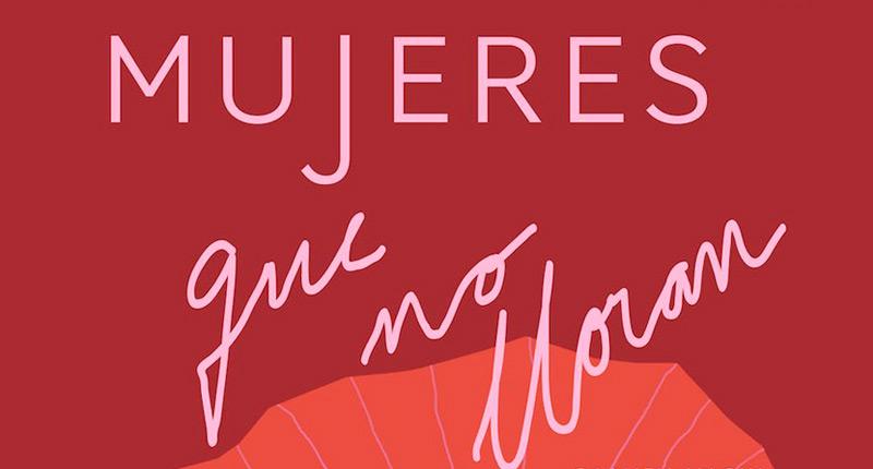 La V edición de Mujeres que no lloran comienza el lunes 21