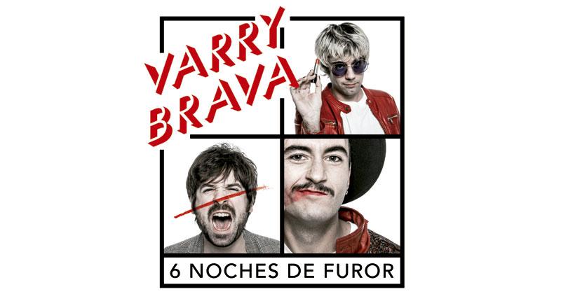 Varry Brava y sus seis noches de Furor en 2019