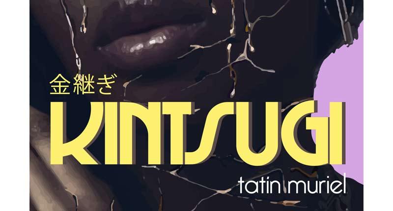 Kintsugi, el nuevo trabajo de Tatín Muriel