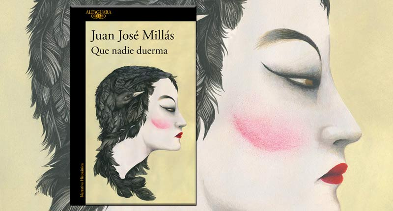 Que nadie duerma (Juan José Millás, 2018)