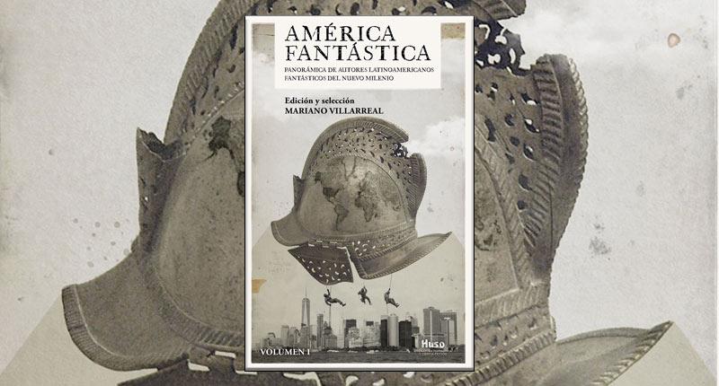 'América fantástica', la antología de los escritores latinoamericanos del género