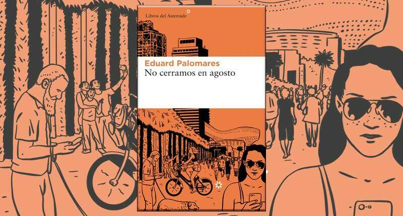 No cerramos en agosto (Eduard Palomares, 2019)