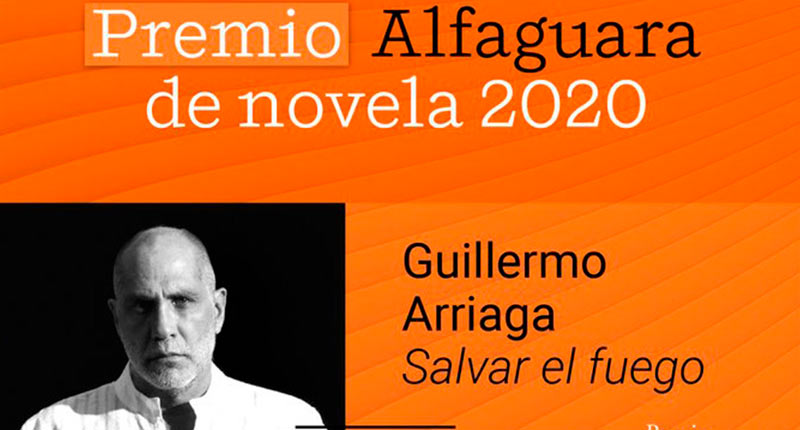 Guillermo Arriaga gana el Premio Alfaguara de novela 2020