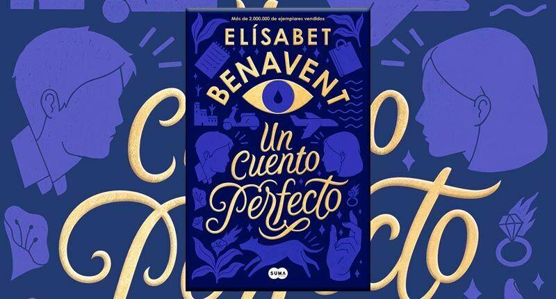 Un cuento perfecto (Elísabet Benavent, 2020)