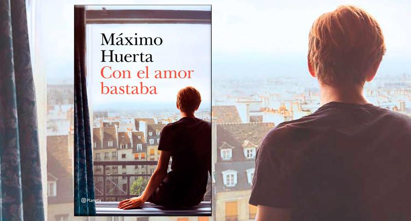 Con el amor bastaba (Máximo Huerta, 2020)