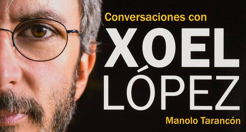 Conversaciones con Xoel López (Manolo Tarancón, 2020)