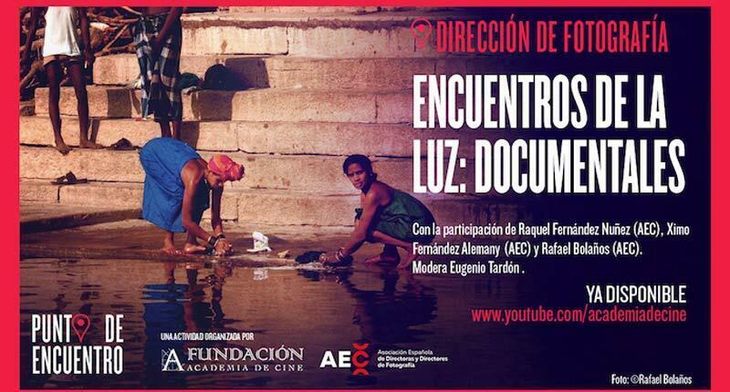 La dirección de fotografía en el documental, nueva entrega de Punto de encuentro