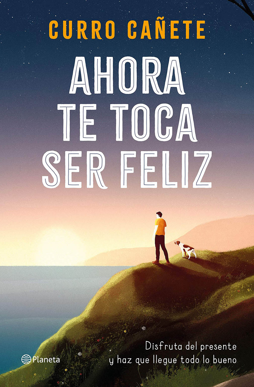 Ahora te toca ser feliz (Curro Cañete, 2020)