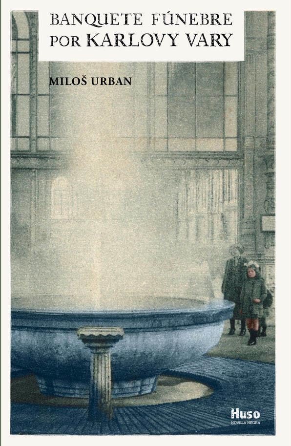 El escritor checo Miloš Urban vuelve con Banquete fúnebre por Karlovy Vary