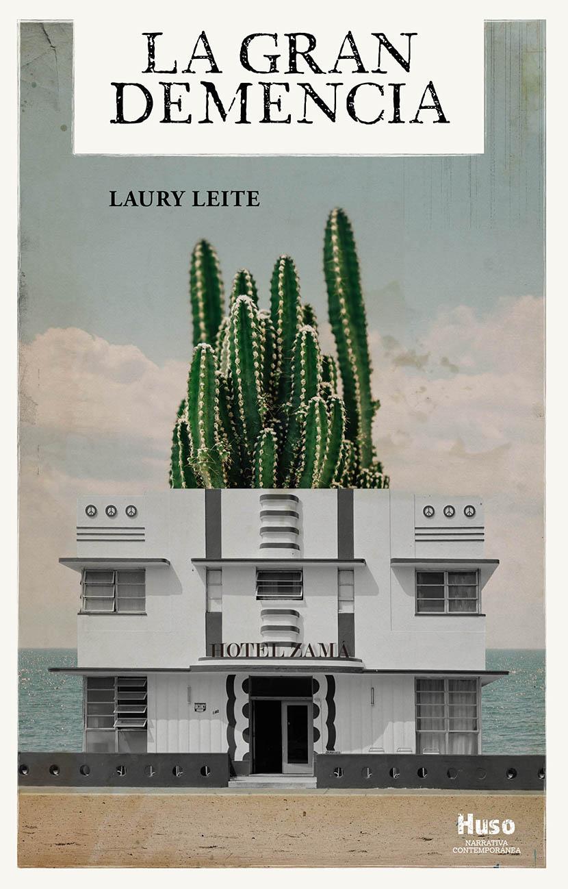 Huso Editorial publica 'La gran demencia', de Laury Leite