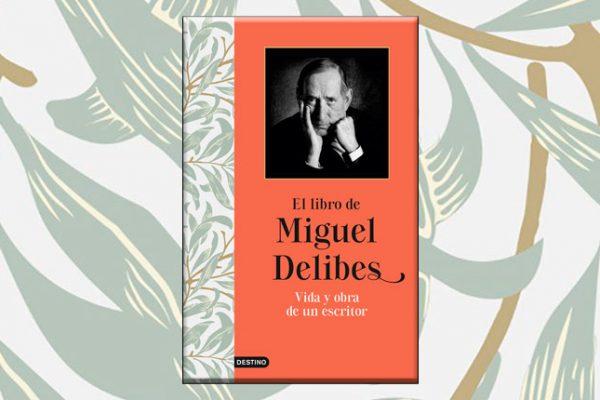 El libro de Miguel Delibes (Jesús Marchamalo, 2020)