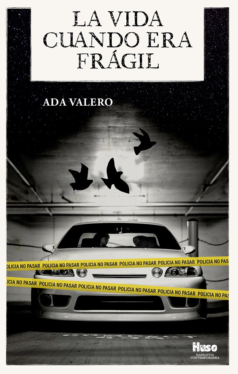 Ada Valero publica la novela La vida cuando era frágil
