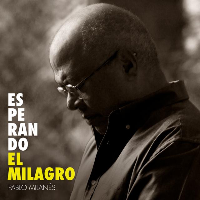 Pablo Milanés anuncia la publicación de 'Esperando el milagro'