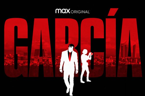 HBO MAX arranca la producción de su nueva serie original, ¡García!