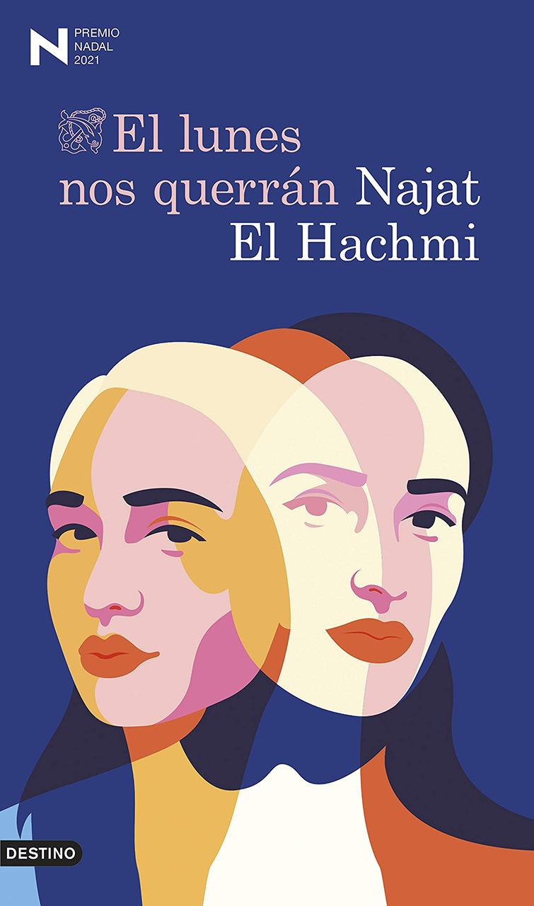 El lunes nos querrán (Najat El Hachmi, 2021)
