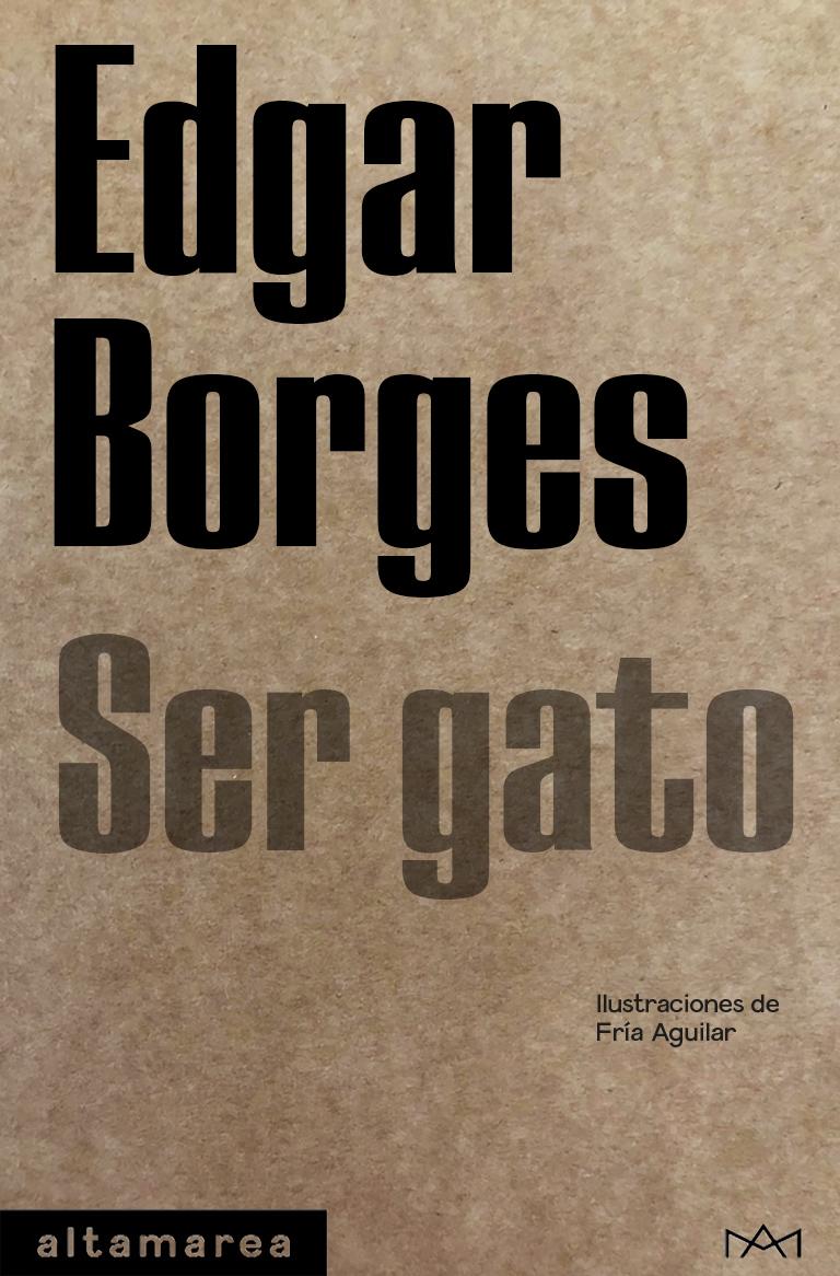 Ser gato el nuevo libro de Edgar Borges
