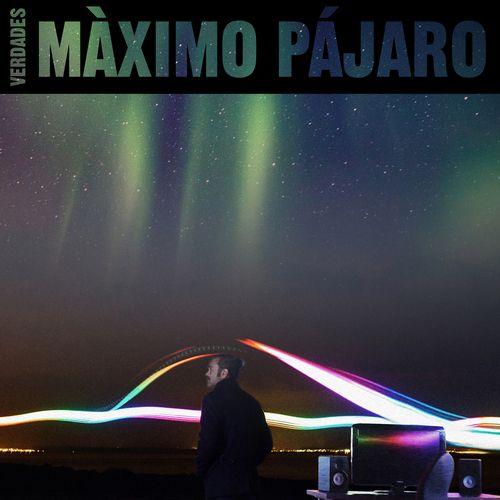 Ayer jueves 20 de mayo vio la luz el primer trabajo en solitario de Máximo Pájaro, Verdades. Un álbum que llega tras el lanzamiento y la buena acogida de sus singles de adelanto