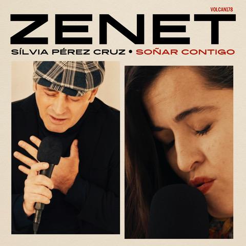 Zenet canta Soñar Contigo junto a Sílvia Pérez Cruz
