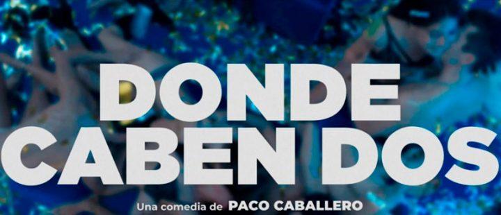 Donde caben dos la comedia de Paco Caballero, comparte su trailer