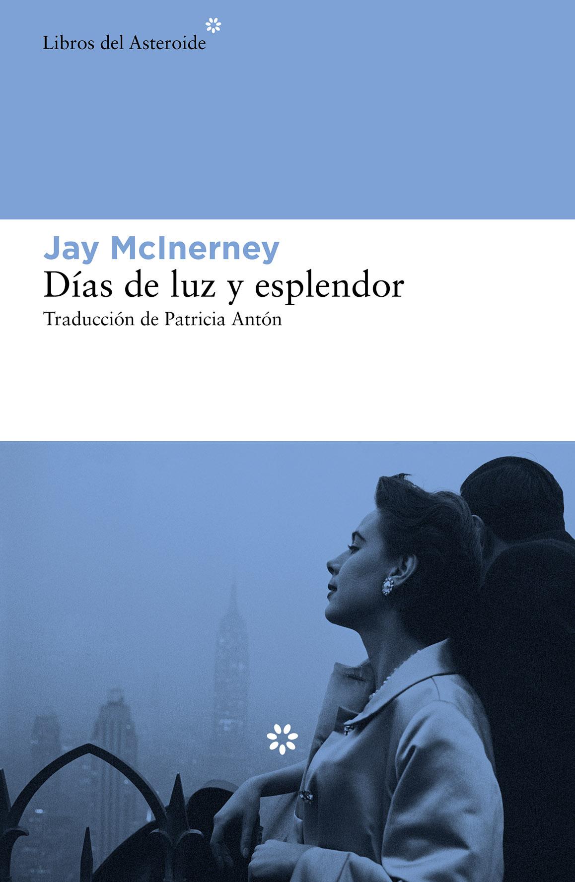Días de luz y esplendor (Jay McInerney, 2016)