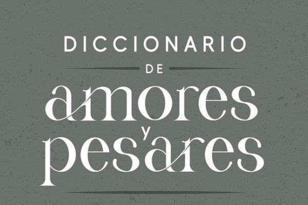 Diccionario de amores y pesares (Espido Freire, 2021)